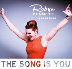 <i>MoX - Veranstaltungsjournal</i><br />Robyn Bennett &amp; Bang Bang: THE SONG IS YOU