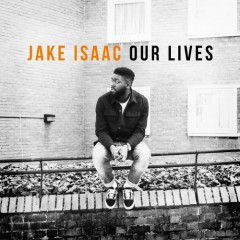 <i>MoX - Veranstaltungsjournal</i><br />Jake Isaac: OUR LIVES (VÖ: 5.5.)